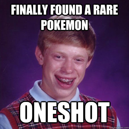 finally found a rare pokemon oneshot - finally found a rare pokemon oneshot  BadLuck Brian