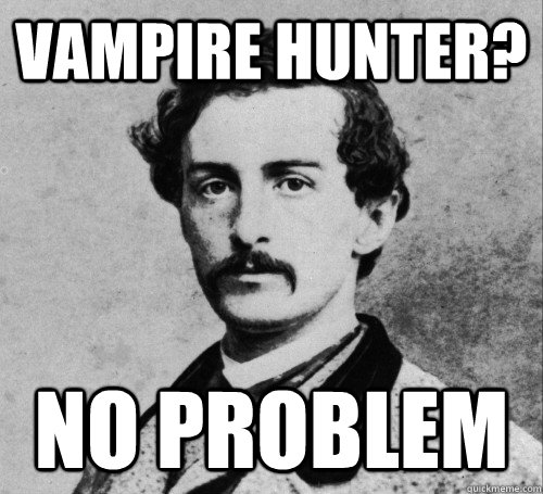 Vampire Hunter? No Problem
