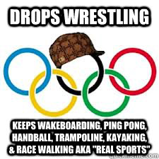 Drops Wrestling Keeps Wakeboarding, Ping Pong, Handball, Trampoline, Kayaking, & Race Walking aka