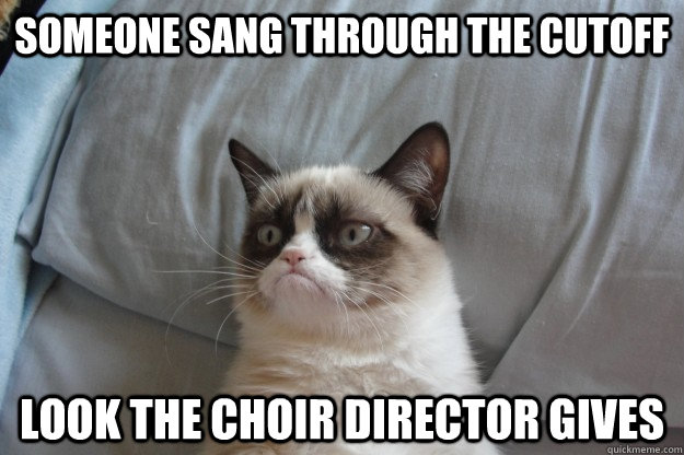 Someone Sang Through The Cutoff Look The Choir Director Gives Misc