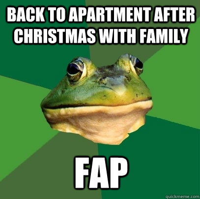 back to apartment after christmas with family fap - back to apartment after christmas with family fap  Foul Bachelor Frog
