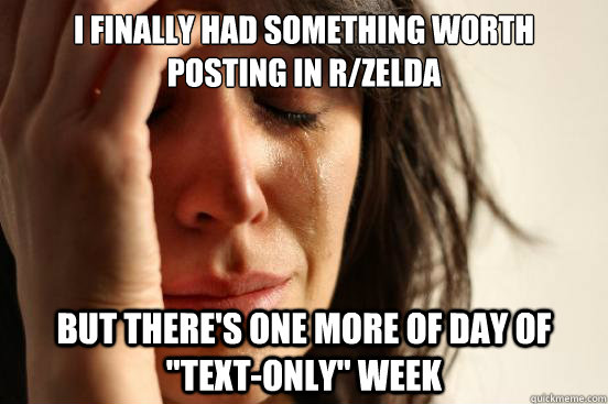 I finally had something worth posting in r/zelda But there's one more of day of