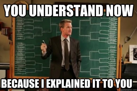 You understand now Because I explained it to you - You understand now Because I explained it to you  Explanation Barney