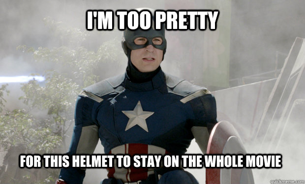 I'm too pretty  for this helmet to stay on the whole movie - I'm too pretty  for this helmet to stay on the whole movie  Captain Americas Truth