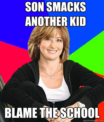 Son smacks another kid Blame the school  Sheltering Suburban Mom