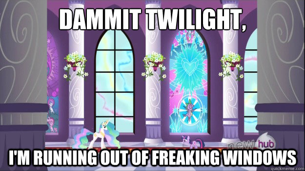 Dammit Twilight, I'm running out of freaking windows - Dammit Twilight, I'm running out of freaking windows  Misc