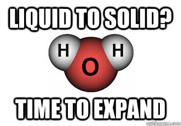 Liquid to Solid? Time to expand - Liquid to Solid? Time to expand  water molecule