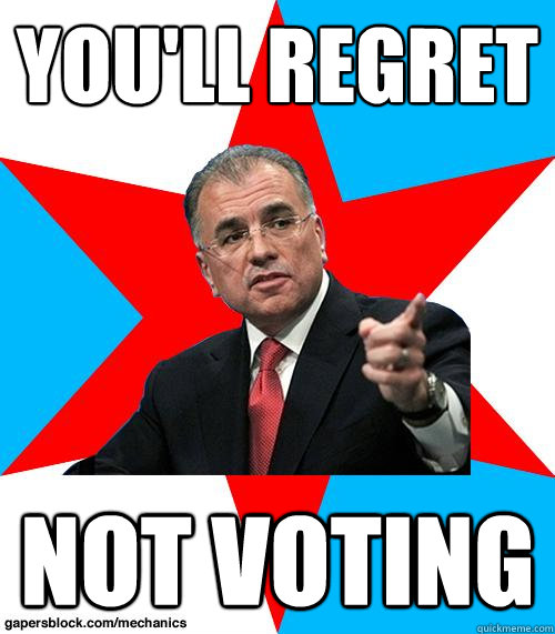 you'll regret not voting - you'll regret not voting  Mayor Chico