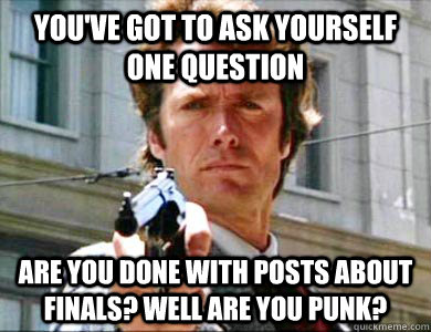 You've got to ask yourself one question Are you done with ...