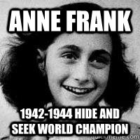 Anne Frank 1942-1944 Hide and seek world champion
