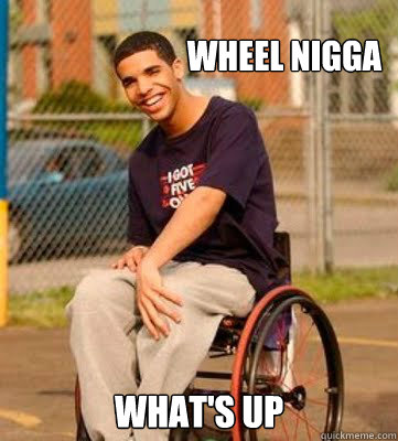 Wheel Nigga What's up