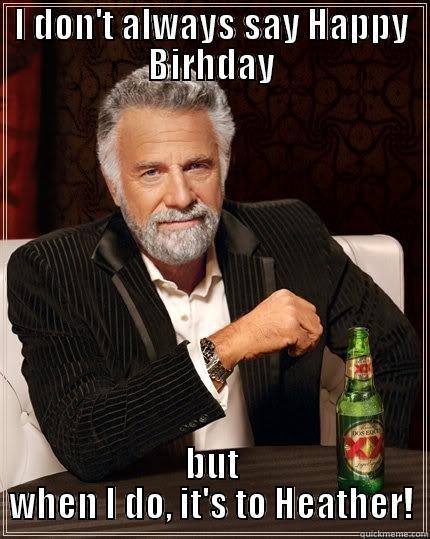 14da228b16221fb409a680c40d6289d52e4ab0c1587fe04d7e30dcb79c551702 happy birthday heather quickmeme