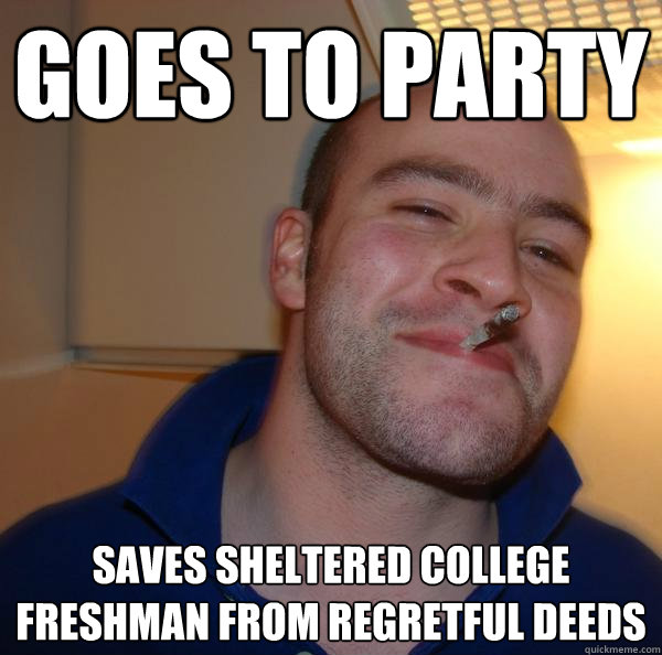Goes to party Saves Sheltered College Freshman from regretful deeds - Goes to party Saves Sheltered College Freshman from regretful deeds  Misc
