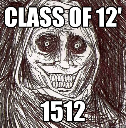 Class of 12' 1512 - Class of 12' 1512  Horrifying Houseguest