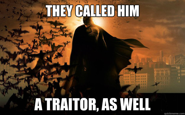 They called him a traitor, as well - They called him a traitor, as well  Misc