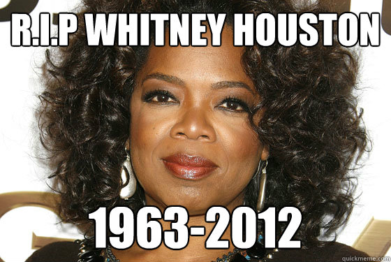 R.I.P Whitney Houston 1963-2012