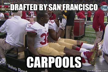 Drafted by San francisco Carpools - Drafted by San francisco Carpools  49ers