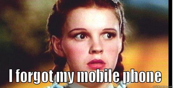 I forgot my mobile phone -  I FORGOT MY MOBILE PHONE Misc