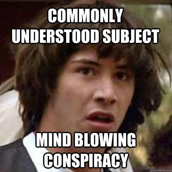 conspiracy keanu memes | quickmeme