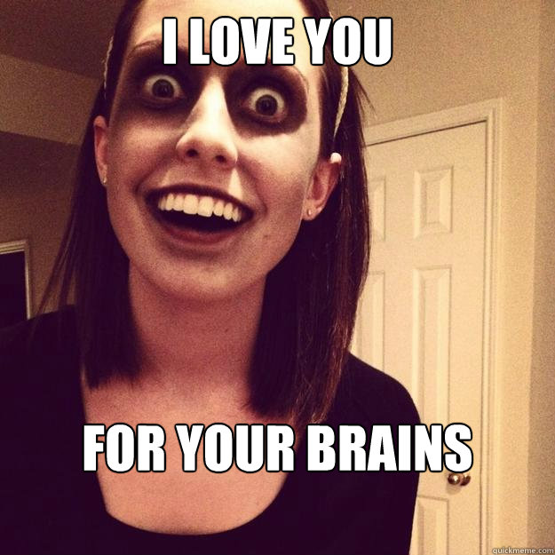 I love you For your brains - I love you For your brains  Misc