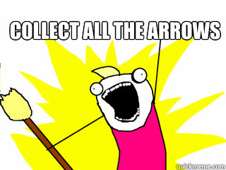 collect all the arrows  - collect all the arrows   All The Things
