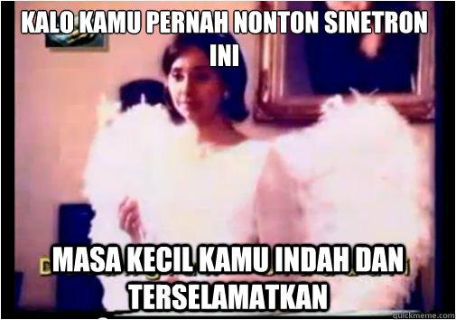 Kalo kamu pernah nonton sinetron ini Masa kecil kamu indah dan terselamatkan  indonesia