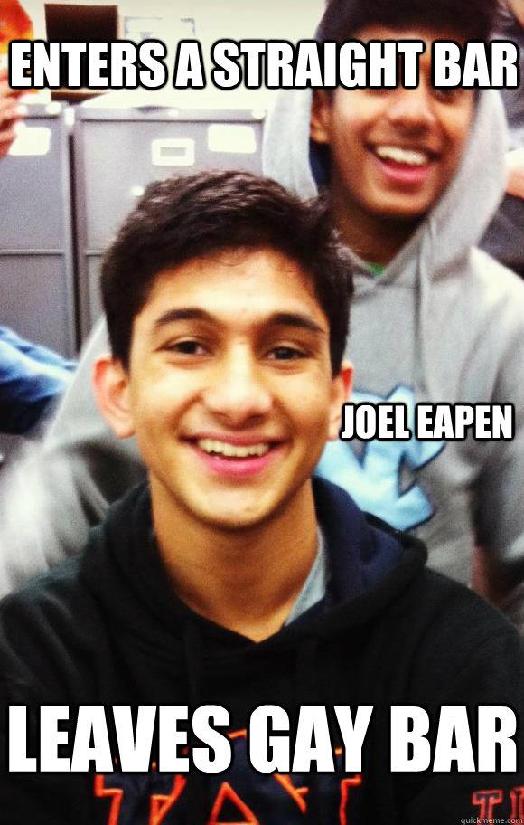 Enters a straight bar Joel eapen leaves gay bar