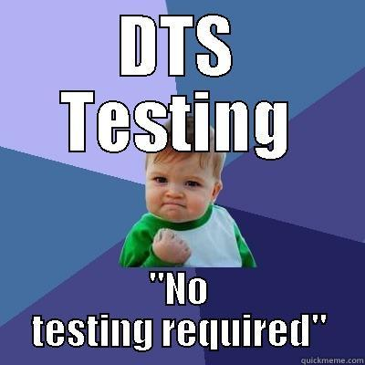 Dts Testing Quickmeme