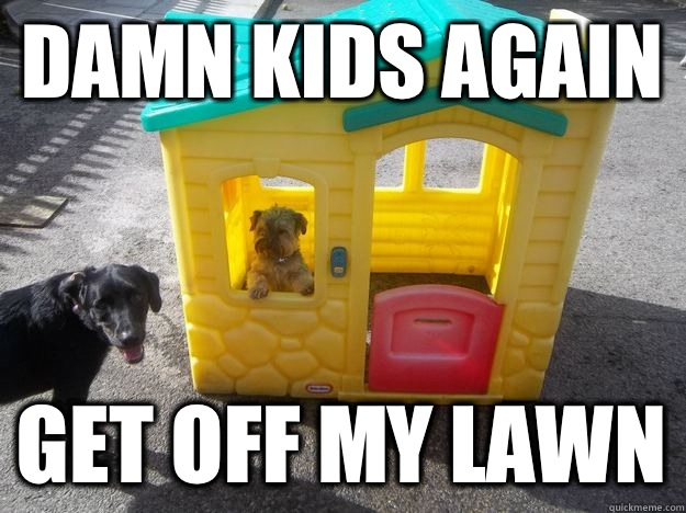 Damn kids again Get off my lawn   Upper Class White Dog