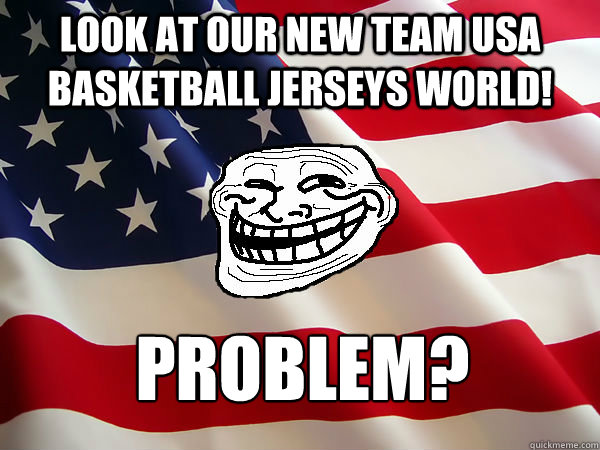 Look at our new Team USA basketball jerseys world! Problem?
