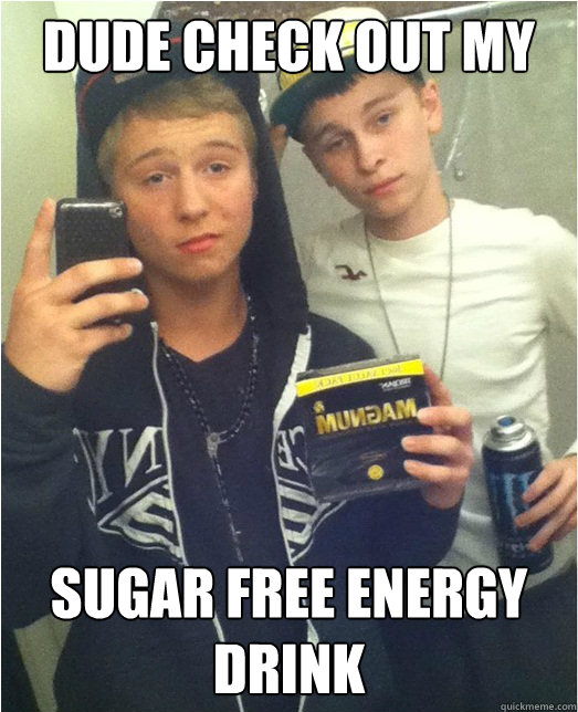 dude check out my sugar free energy drink