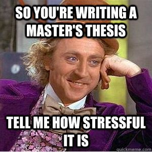 So you're writing a master's thesis tell me how stressful it is - So you're writing a master's thesis tell me how stressful it is  willie wonka spanish tell me more meme