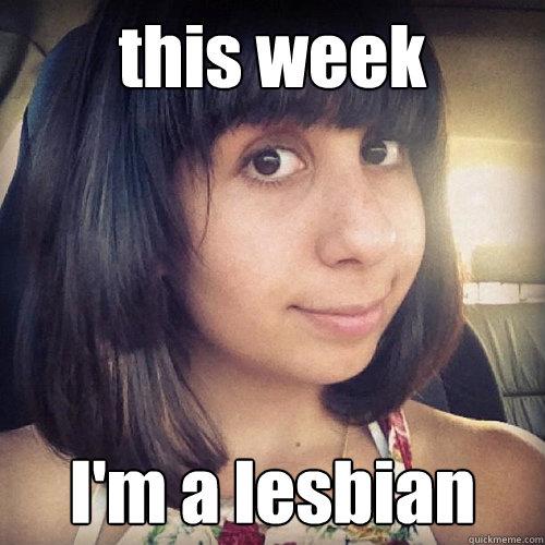 this week I'm a lesbian