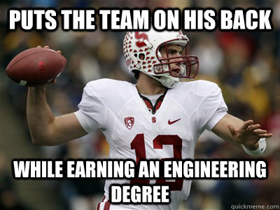 Puts the team on his back while earning an engineering degree