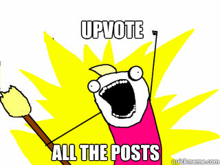 Upvote all the posts - Upvote all the posts  All The Things