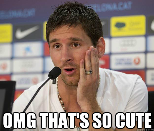 omg that's so cute - omg that's so cute  Messi