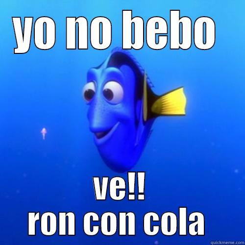 YO NO BEBO  VE!! RON CON COLA  dory