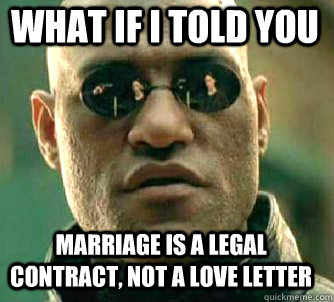 what if i told you marriage is a legal contract, not a love letter - what if i told you marriage is a legal contract, not a love letter  Matrix Morpheus