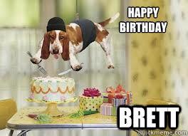 happy birthday brett  birthday