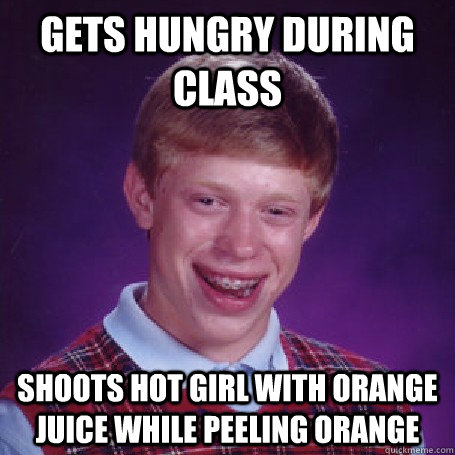 Gets hungry during class shoots hot girl with orange juice while peeling orange - Gets hungry during class shoots hot girl with orange juice while peeling orange  BadLuck Brian