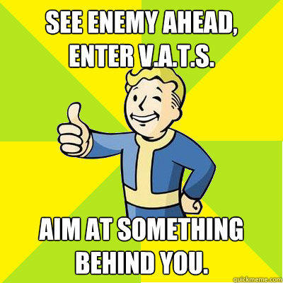 see enemy ahead,       Enter V.A.T.S. Aim at something behind you.  Fallout new vegas