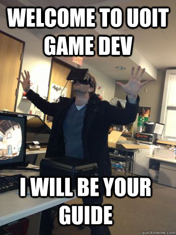 Welcome To Uoit Game Dev I Will Be Your Guide Misc