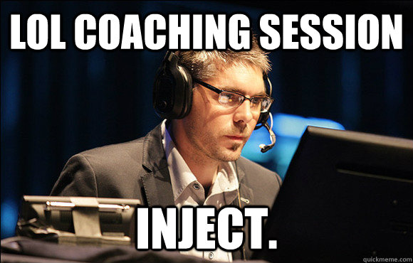 LoL coaching session inject  - djWHEAT INJECT - quickmeme