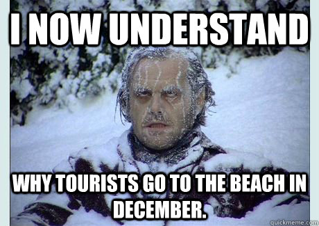 I now understand Why tourists go to the beach in December. - I now understand Why tourists go to the beach in December.  Misc