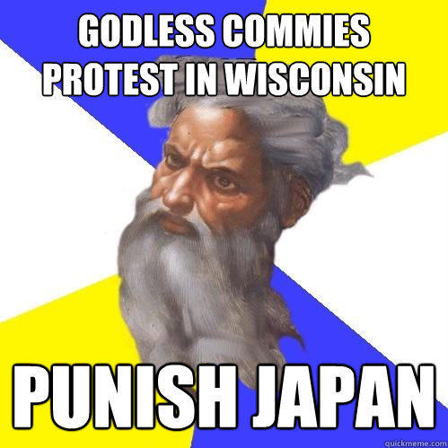 Godless Commies protest in wisconsin punish japan - Godless Commies protest in wisconsin punish japan  Advice God