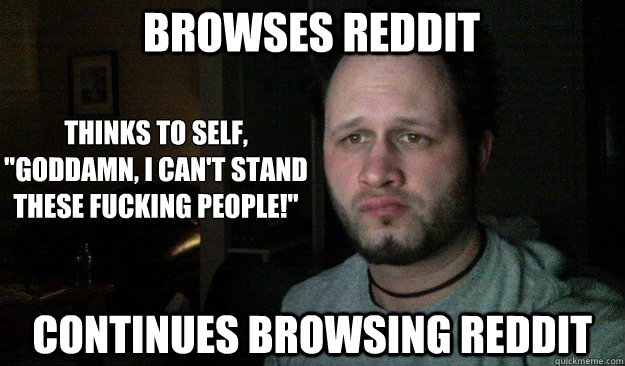 browses reddit Thinks to self,
