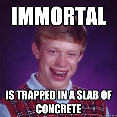 Immortal is trapped in a slab of concrete