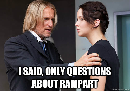 I said, only questions about rampart - I said, only questions about rampart  Misc