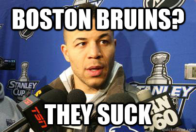 15f163cf13197f015f0bfcf9a7a3cb9f694ae9f96ce6e3440a7b97605a1b5d72 boston bruins? they suck iginla trade quickmeme