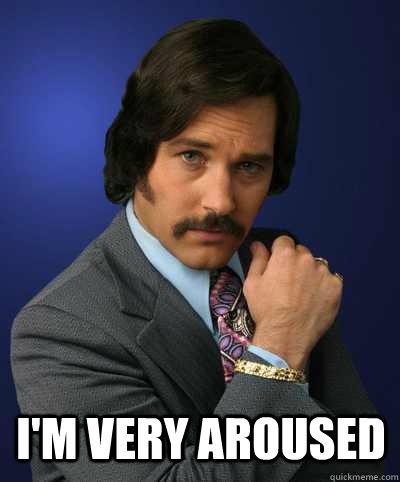 I'm very aroused - I'm very aroused  Brian Fantana